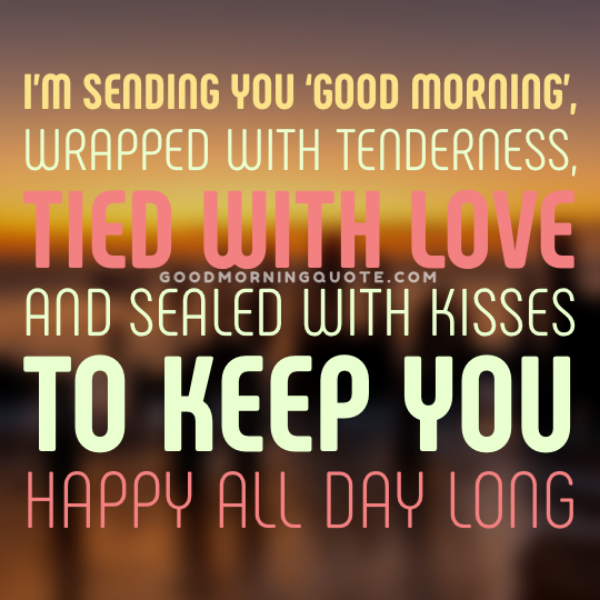 61 Sweet Romantic Good Morning Quotes For Him Good Morning
