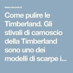 COME PULIRE LE SCARPE TIMBERLAND | wikywiky