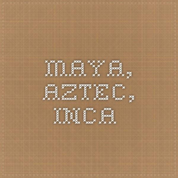 Maya Aztec Inca A Few Worksheets Life Skills Science