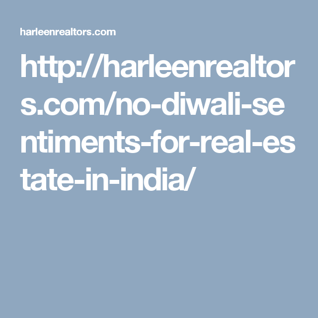 httpharleenrealtorscomno diwali sentiments for real estate in india real estate consultant services pinterest india diwali and in india