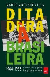 Baixar Livro Ditadura A Brasileira 1964 1985 Marco Antonio