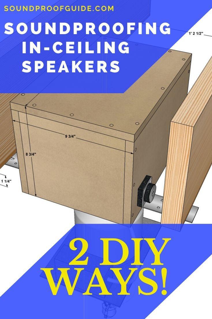 DIY - In-Ceiling Speaker Soundproofing in 2020 | Ceiling ...