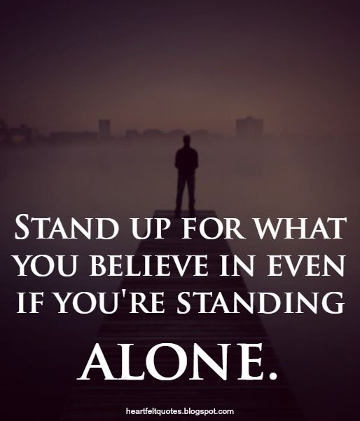 Stand Up For What You Believe In Motivation Life Quotes