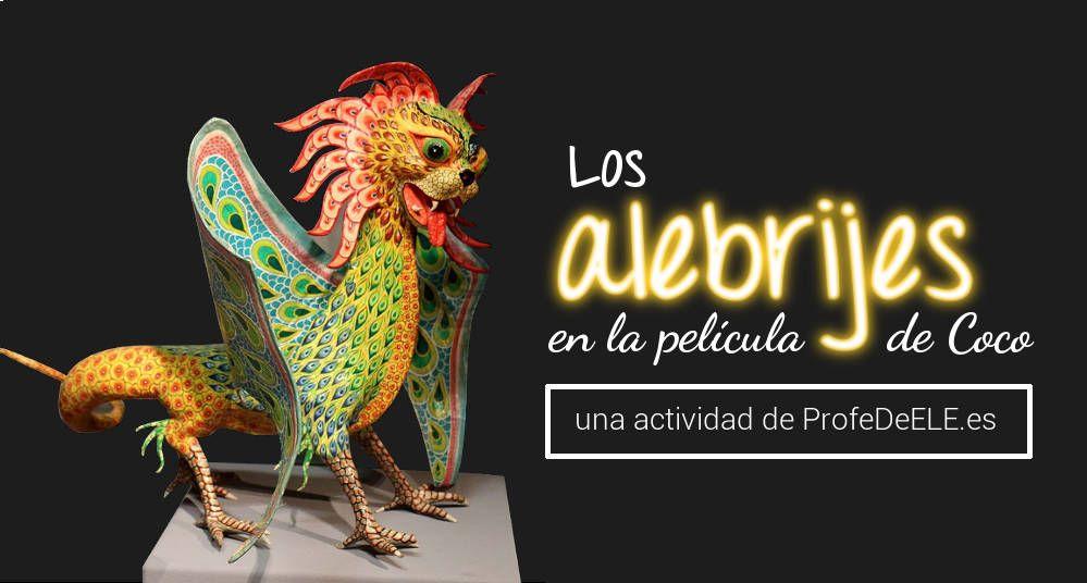Los alebrijes de Coco Animals, Spanish holidays