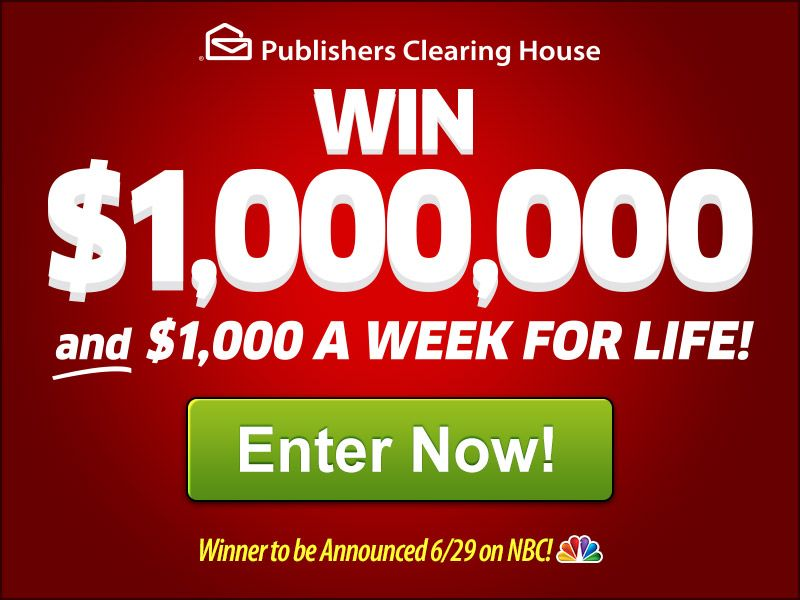 PCH WIN 2.6 Million + 5,000 a Week Forever