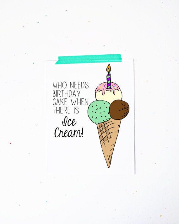 Happy Birthday Greeting Card Ice cream cone Who needs birthday cake