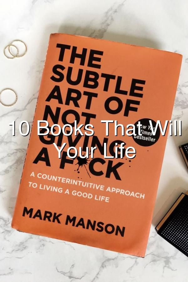 10 Books That Will Change Your Life These are the the books to read in your 20s that have impacted my life the most and I believe all millennials should read Especially in your twenties these will change the way you think and work books bookstoread lifechangingbooks