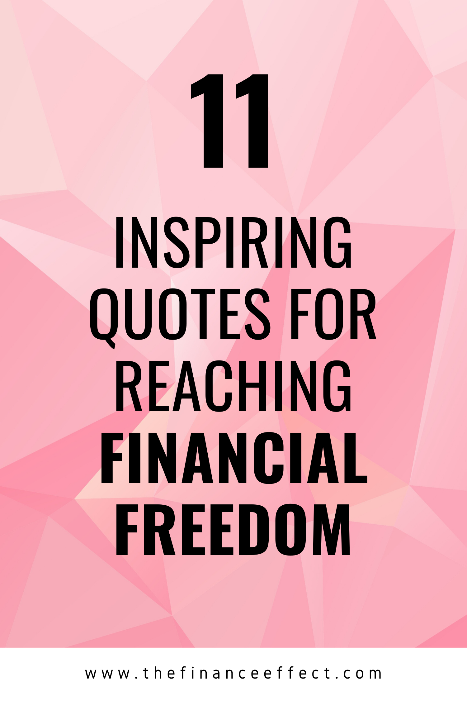 11 Inspiring Quotes For Reaching Financial Freedom The Finance Effect Financial Freedom Quotes Financial Freedom Freedom Quotes