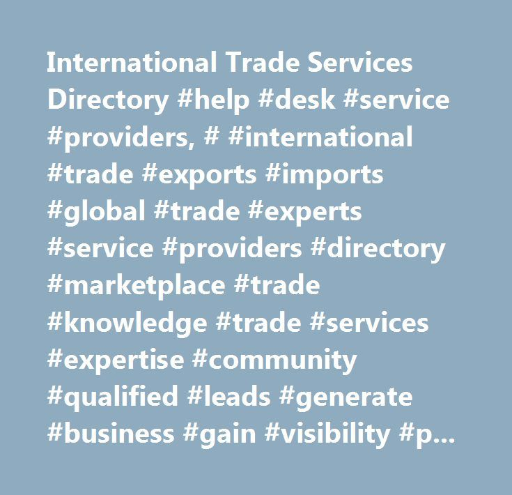 International Trade Services Directory #help #desk #service - community service directory