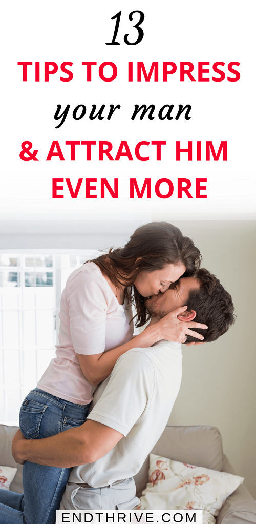 How to Attract Men: 13 Things He Wish You Knew - EndThrive