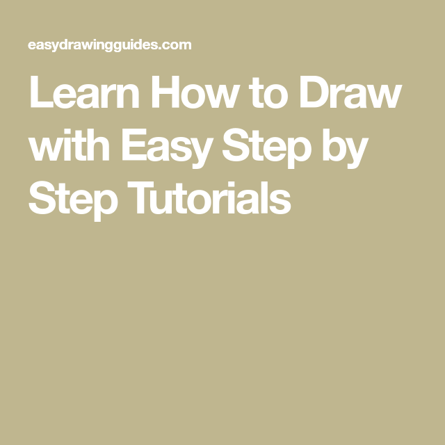 Learn How to Draw with Easy Step by Step Tutorials