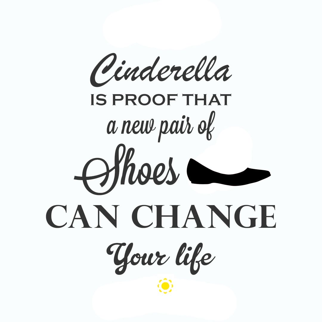 Cinderella Shoes Quote Cinderella Quotes Cinderella Shoes
