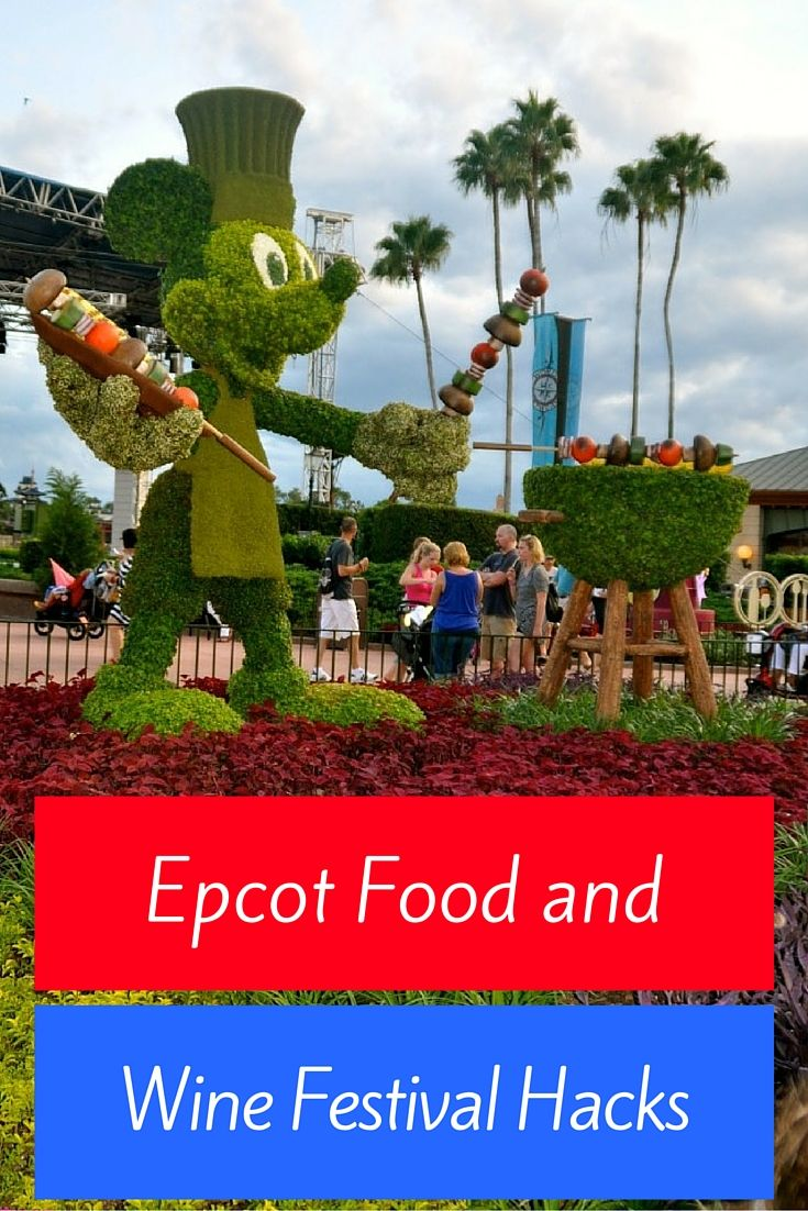 Travel Hacks For The Epcot S Food And Wine Festival Wine Festival Epcot Food Wine Recipes