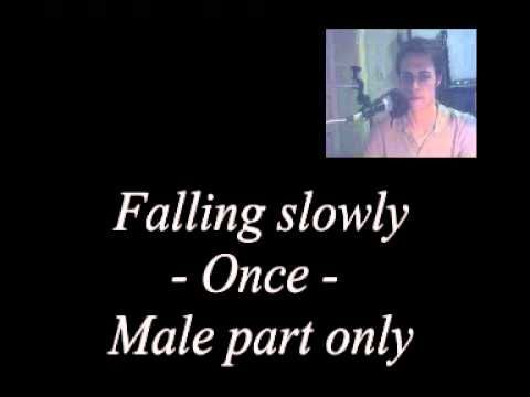 Requested Falling Slowly Once Karaoke Male Part Only