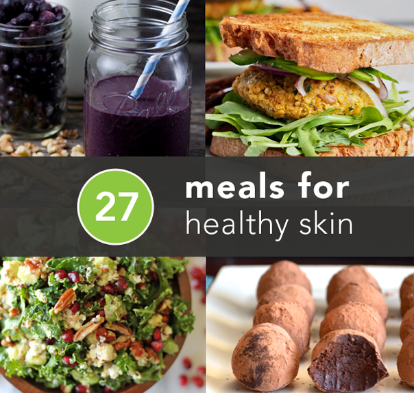 The best meals for healthy skin healthy skin meals and holidays 27 meals for healthy skin forumfinder Images