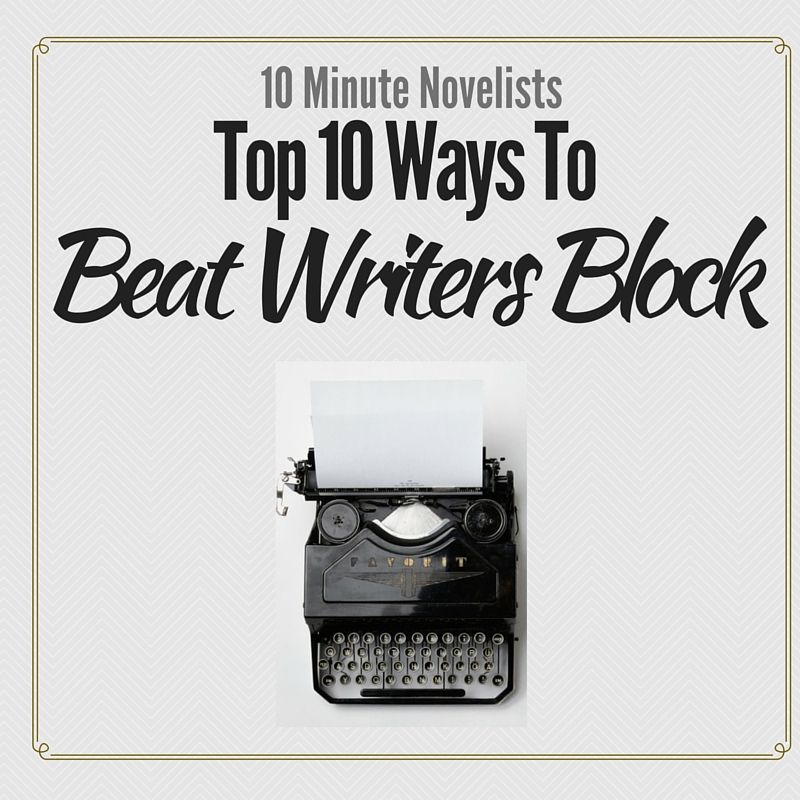 #amWriting Top Ten Ways To Deal With Writer's Block by Katharine Grubb, 10 Minute Novelist