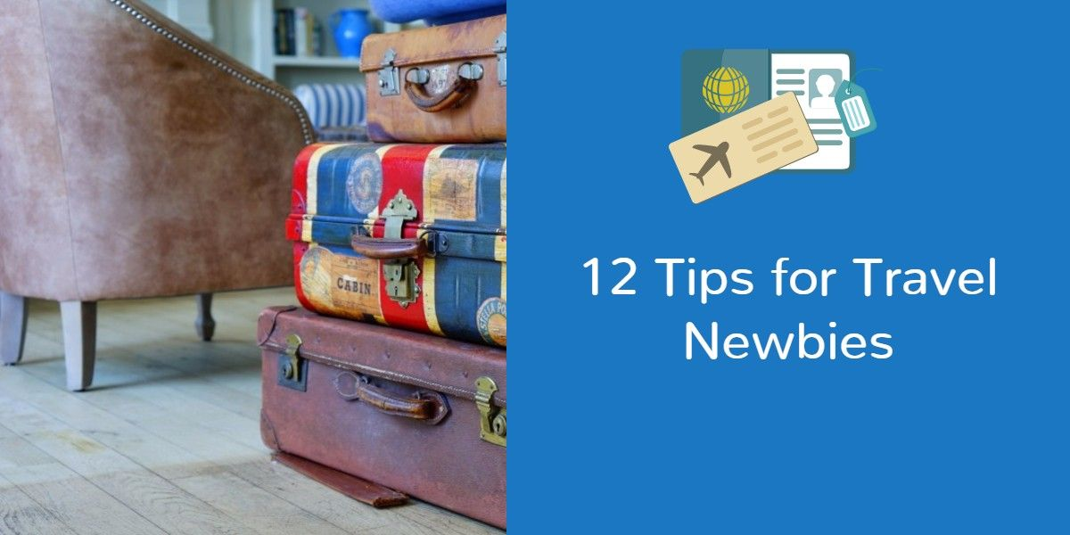 Awesome tips for new travelers!