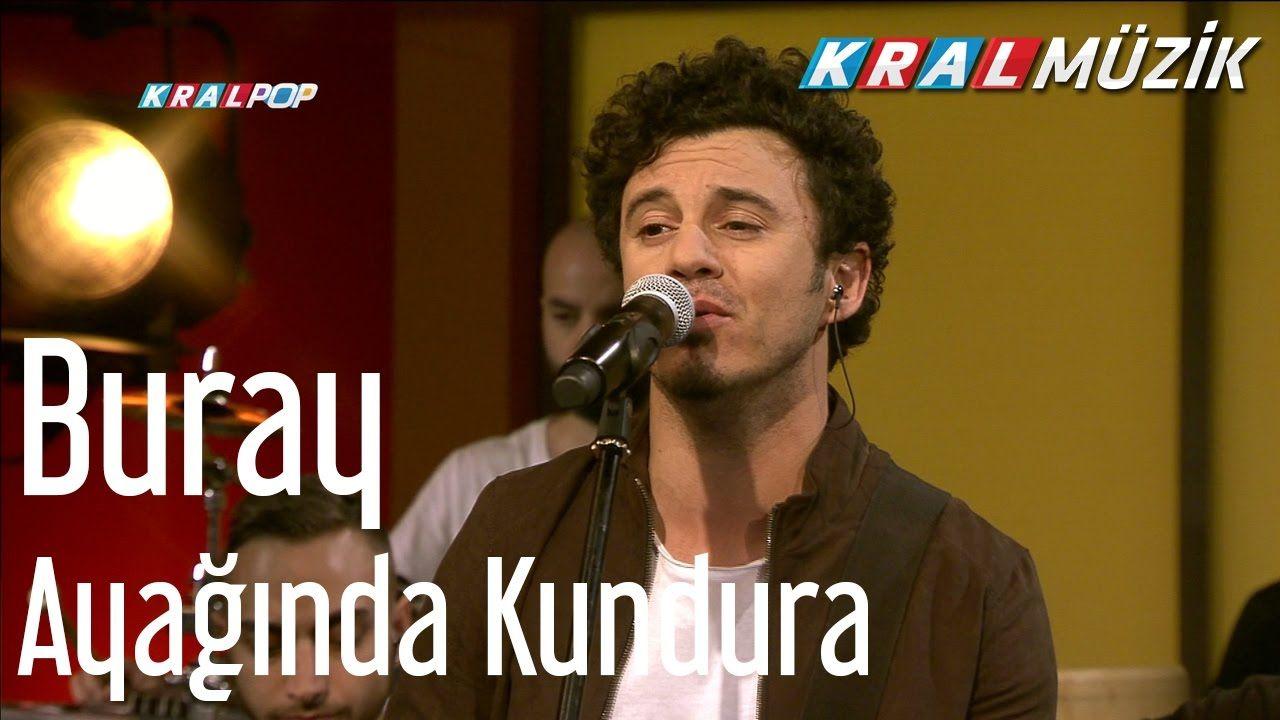 Buray Ayaginda Kundura Kral Pop Akustik Youtube Muzik Youtube Kral