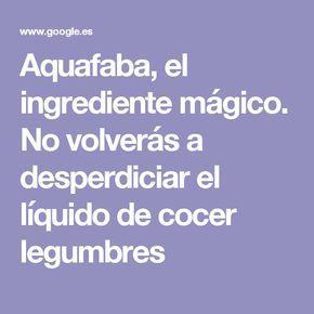 Aquafaba, el ingrediente mágico. No volverás a desperdiciar el líquido de cocer legumbres