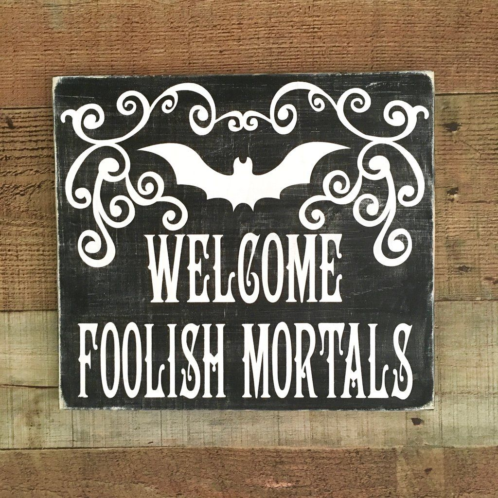 Foolish Mortals Halloween Sign in 2020 Halloween