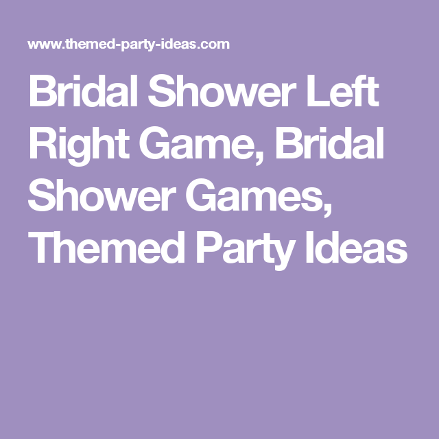 Bridal Shower Left Right Game, Bridal Shower Games, Themed Party Ideas