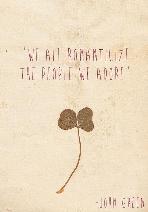 We all romanticize