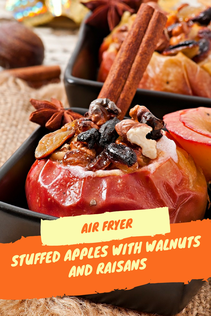 Air FryerBaked Apples Stuffed with Raisins and Walnuts