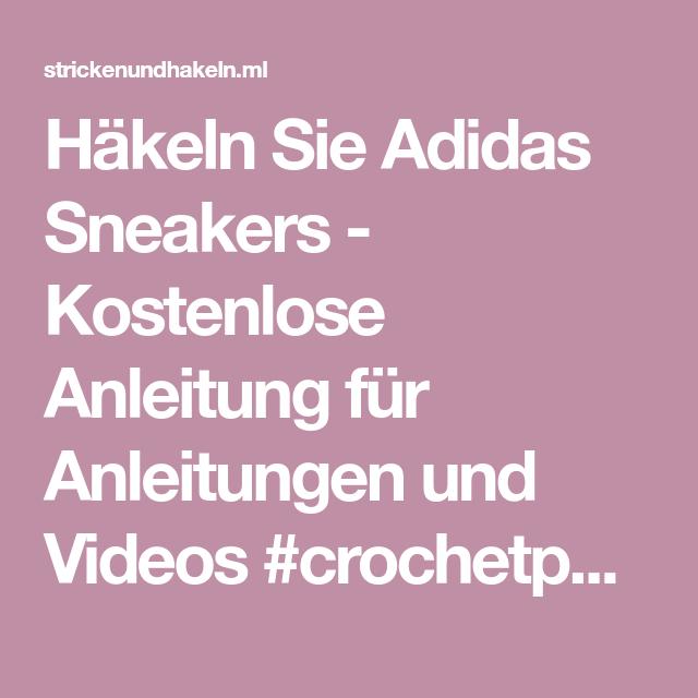 Häkeln Sie Adidas Sneakers Kostenlose Anleitung für