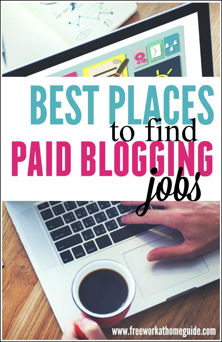 The Best Places to Find Paid Blogging Jobs Work from
