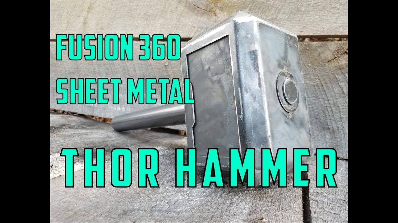 Fusion 360 Sheet Metal Tutorial Thor Hammer Maker Table Metal Sheet Metal Sheet Metal Tools Thors Hammer