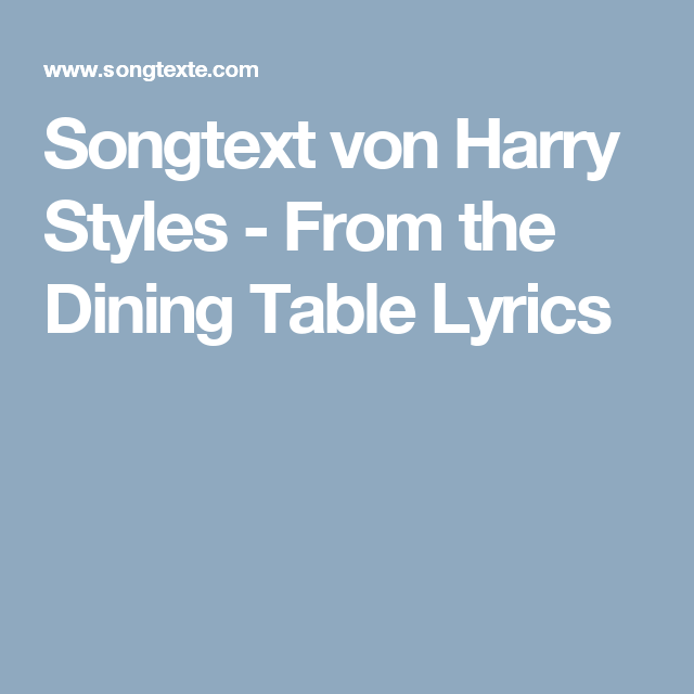 Songtext von Harry Styles - From the Dining Table Lyrics ...