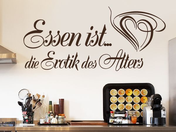 wandtattoo spruch f r k che und esszimmer essen ist die erotik des alters k chenspr che. Black Bedroom Furniture Sets. Home Design Ideas