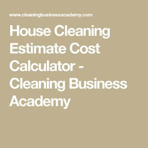 give residential cleaning estimates automatically with this easy to use pricing calculator calculate the cost and time it takes to clean