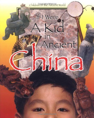 If I Were a Kid in Ancient China: Children of the Ancient World by Cobblestone Publishing,http://www.amazon.com/dp/0812679318/ref=cm_sw_r_pi_dp_T2catb0D5KQKTQ7Q