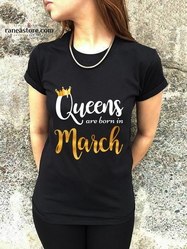 c43cc002 Queens Are Born In March Birthday T-Shirt - Women Bday Gift - queens are