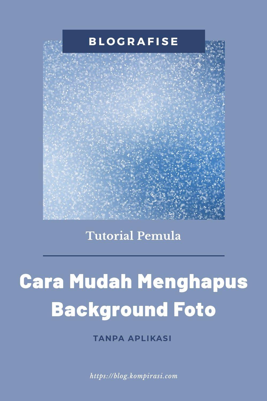 Cara Mudah Menghapus Background Foto Edit Foto Aplikasi Penghapus Photoshop