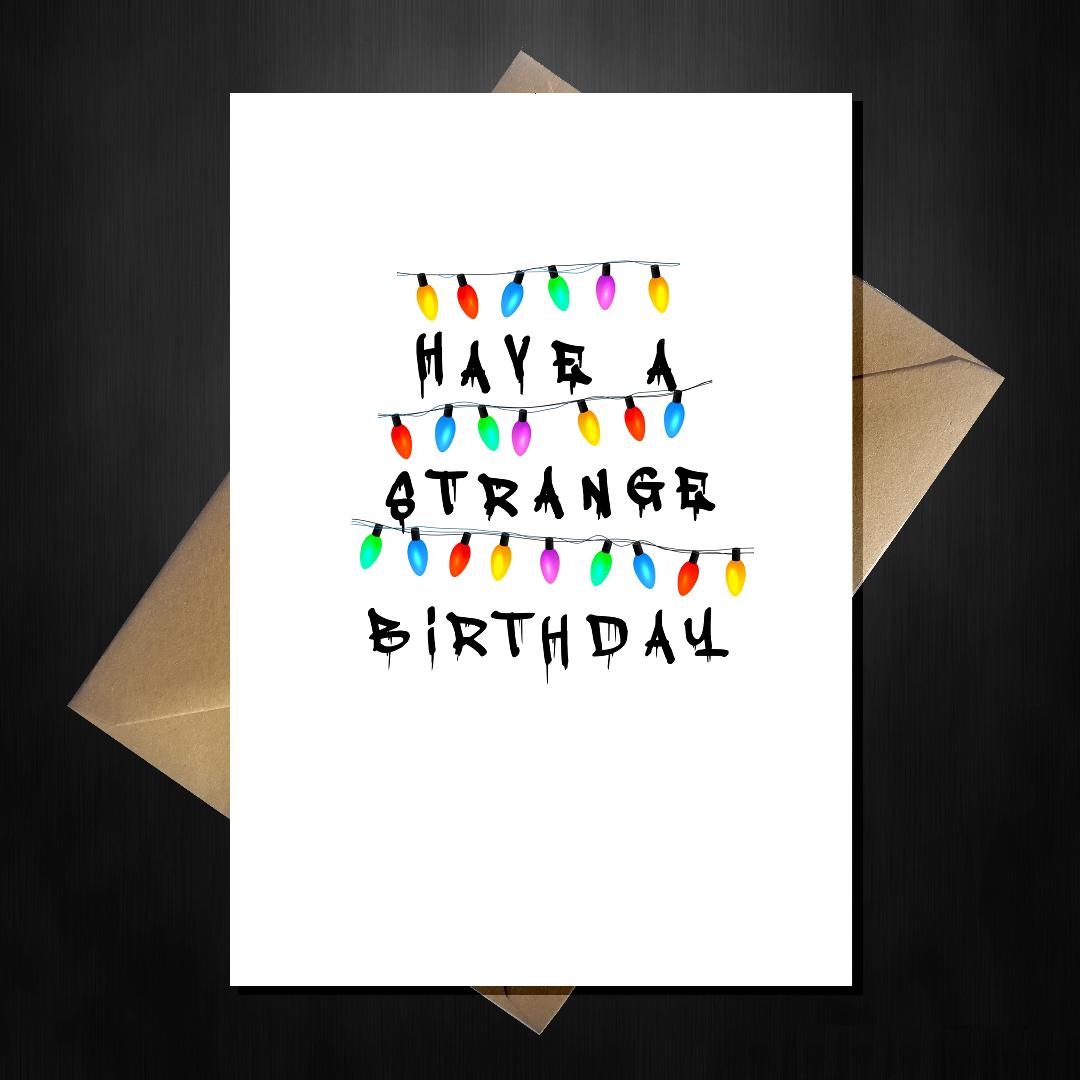 Funny Stranger Things Birthday Card - Have a Strange Birthday ...