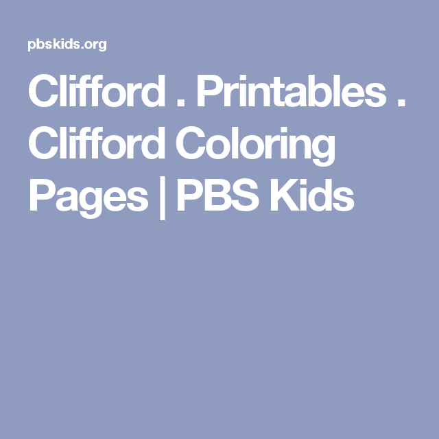 printables clifford coloring pages pbs kids - Clifford Printable Coloring Pages