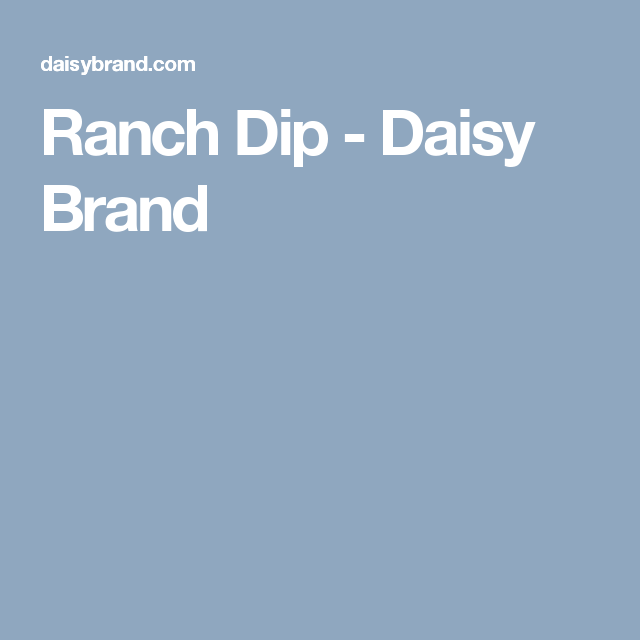 Ranch Dip Daisy Brand Ranch Dip Creamed Cottage Daisy Brand