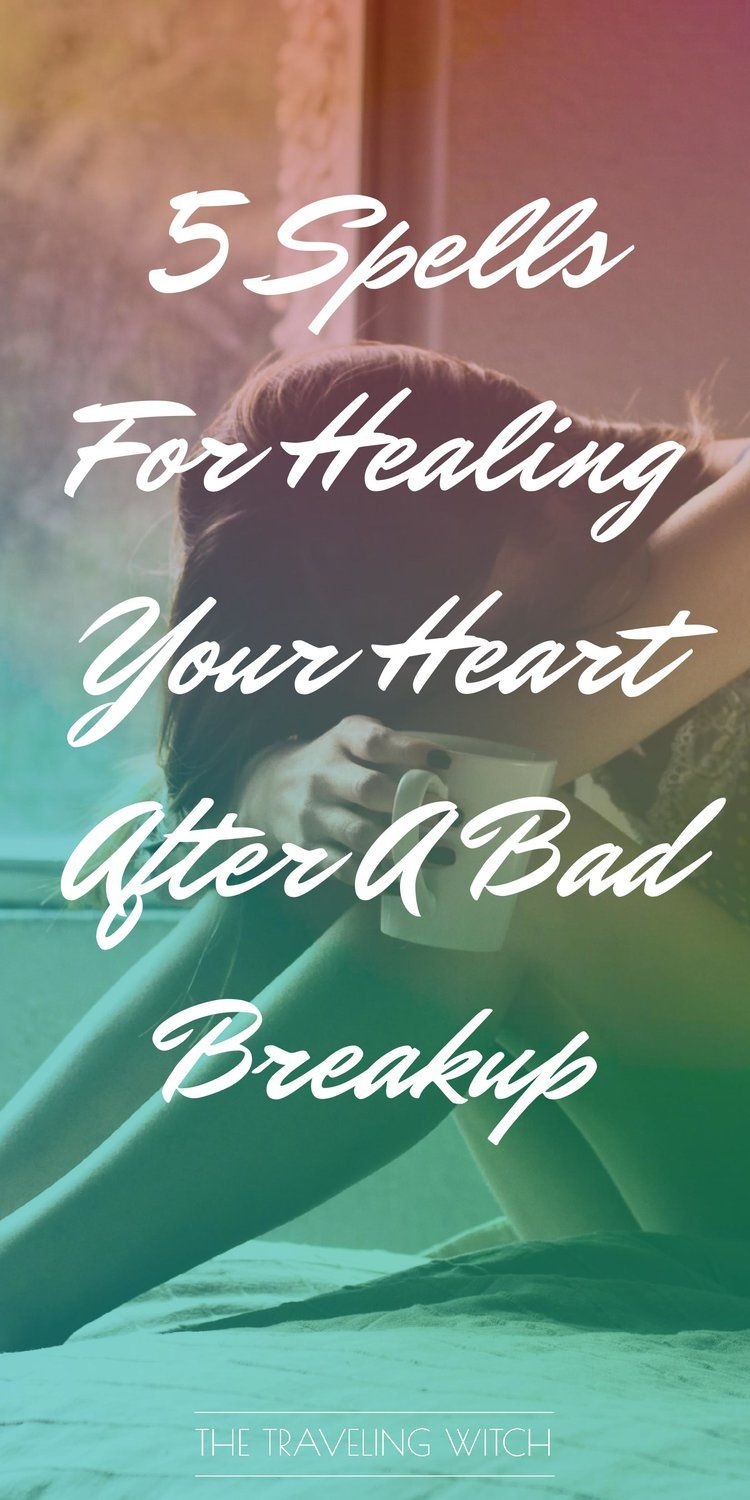 5 Spells For Healing Your Heart After A Bad Breakup Healing