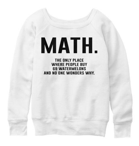 Math.   Funny Math T-shirt