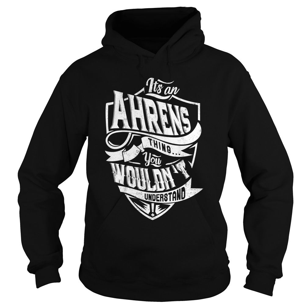 -AHRENS- T Shirts, Hoodies. Check price == https://www ...