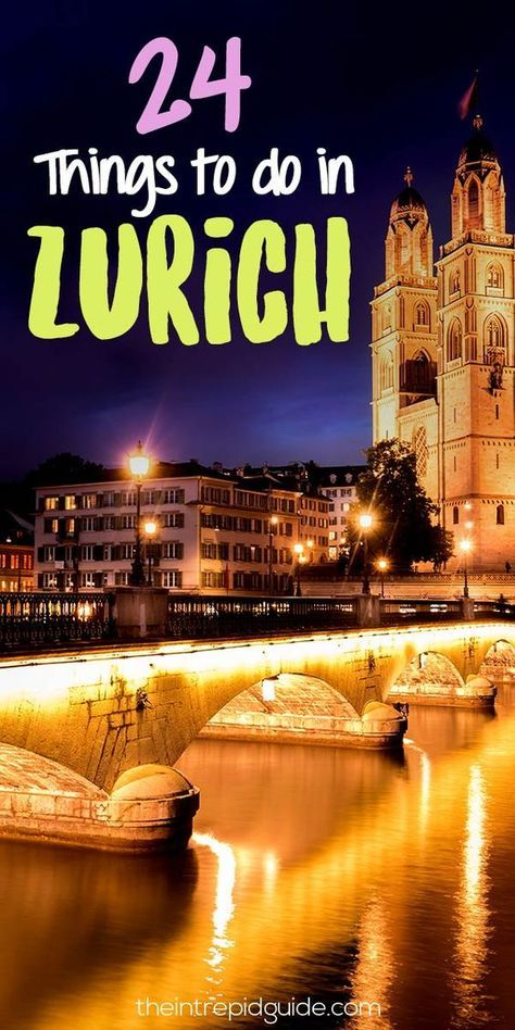 Zurich Itinerary 24 Awesome Things To Do In Zurich In 48 Hours