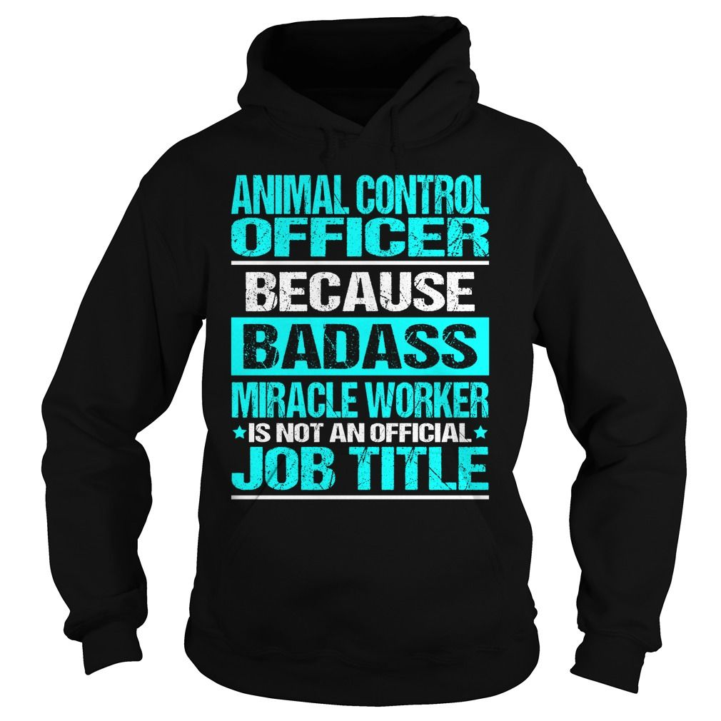 Awesome Tee For Animal Control Officer T-Shirts, Hoodies. Check Price Now ==► https://www.sunfrog.com/LifeStyle/Awesome-Tee-For-Animal-Control-Officer-97481851-Black-Hoodie.html?id=41382
