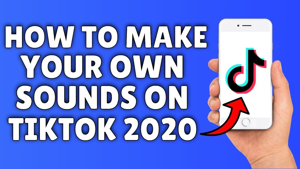 How To Make Your Own Sounds On Tiktok 2020 Create Original Tik Tok M Tik Tok Music How To Make Make It Yourself