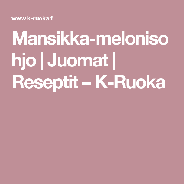 Mansikka-melonisohjo | Juomat | Reseptit – K-Ruoka