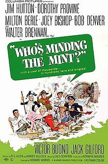 Who s Minding the Mint 1967 movie poster Directed by Howard Morris Produced by Norman Maurer Starring Jim Hutton Dorothy Provine Milton Berle Joey Bishop Bob Denver Jamie Farr Walter Brennan Music by Lalo Schifrin Cinematography Joseph F Biroc Editing by Adrienne Fazan Distributed by Columbia 1967 USA theatrical GoodTimes Home Video video VHS Release date s September 26 1967