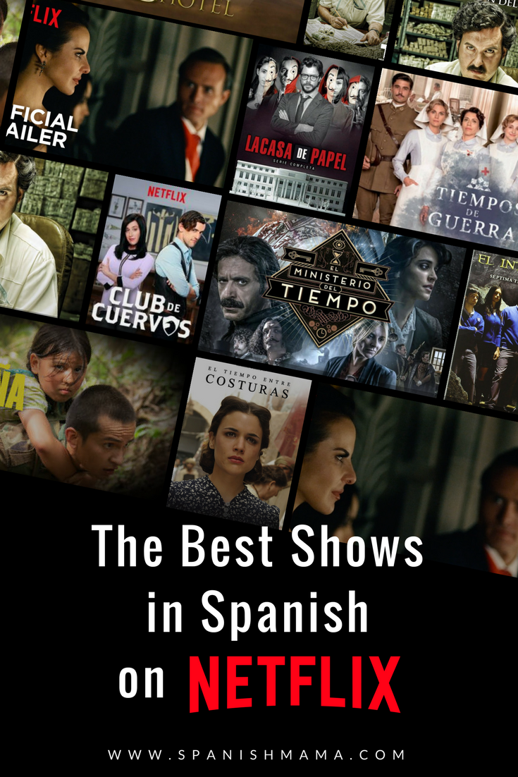 2018 Ultimate Guide To The Best Spanish Shows On Netflix Teaching