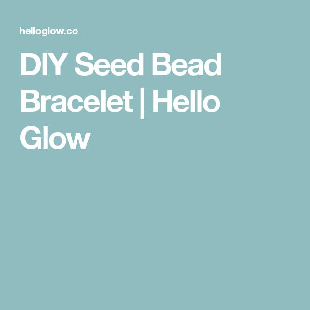 DIY Seed Bead Bracelet | Hello Glow