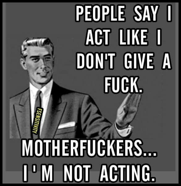 Not the best language but true.